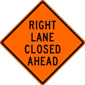 Right Lane Closed Ahead Orange Traffic Sign to advise motorists of closure