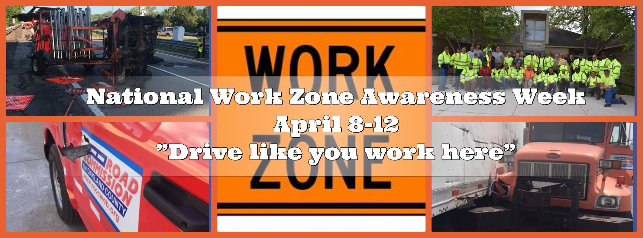National Work Zone Awareness Week photos of employees and accidents